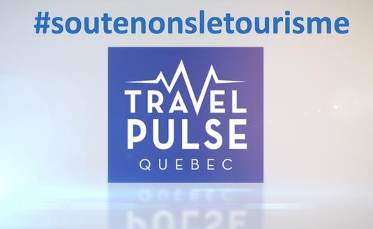 #soutenonsletourisme TravelPulse Québec