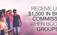Receive up to $1,500 in Bonus Commission When Booking Groups