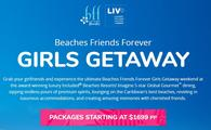 "Beaches Friends Forever: ""BFF"" Girls Getaway"