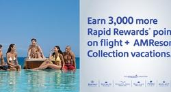Earn 3,000 more Rapid Rewards® points on AMResorts® Collection vacations.