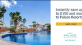 Save with Palace Resorts