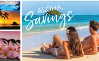 "Aloha, Savings! ""Let Hawaii Happen"" in an Instant (Savings)!"