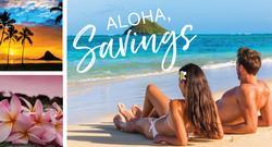"Aloha, Savings! ""Let Hawaii Happen"" in an Instant (Savings)!"