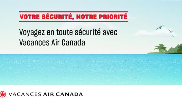 Voyagez en toute sécurité avec Vacances Air Canada