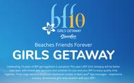 Beaches Friends Forever GIRLS GETAWAY