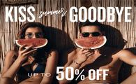 Kiss Summer Goodbye with up to 50% Off