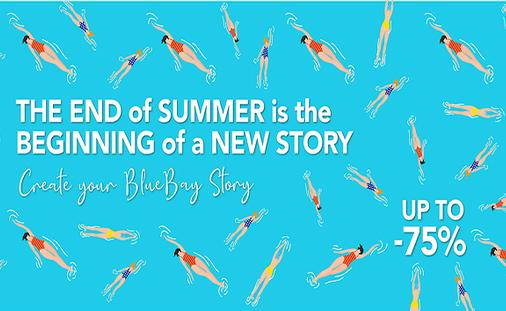 THE END OF SUMMER IS THE BEGINNING OF A NEW STORY Create your BlueBay story