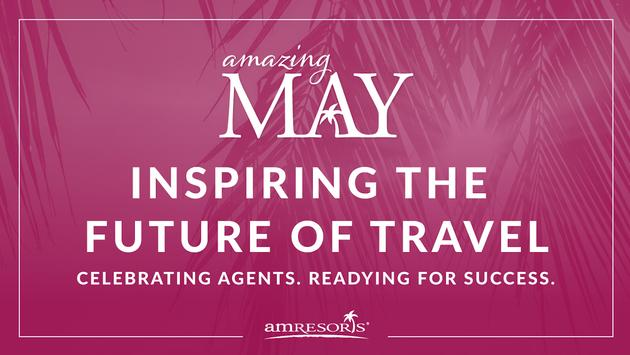 AMResorts' Amazing May Promotion 2020.