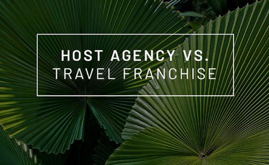 Host Agency vs Travel Franchise