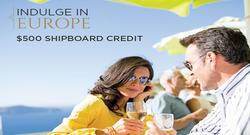 Indulge in Europe with $500 Shipboard Credit