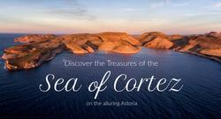 Sea of Cortez Inaugural Sailings on Sale NOW!