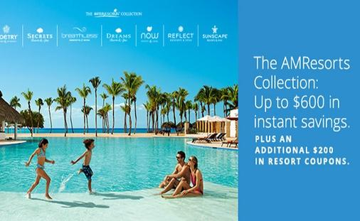 Up to $600 in instant savings: The AMResorts Collection