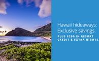Hawaii hideaways: Up to $200 in resort credit.