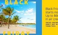 Black Friday starts now: Up to $600 in air credit.