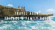 Travel Agent Friends & Family Rates