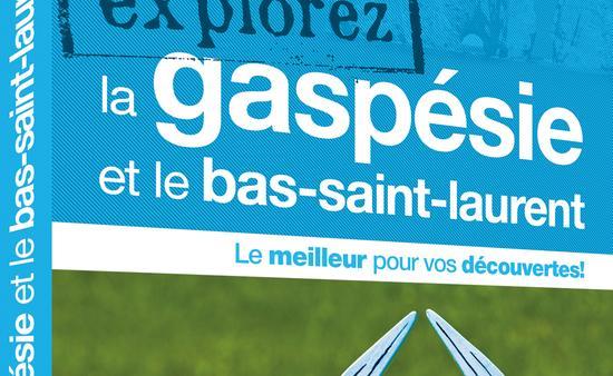 Le guide Ulysse Explorez la Gaspésie et le Bas-Saint-Laurent