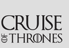 Cruise of Thrones